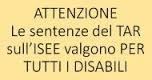 ISEE DISABILI: Le sentenze del TAR valgono per tutti con effetto immediato e in tutta Italia
